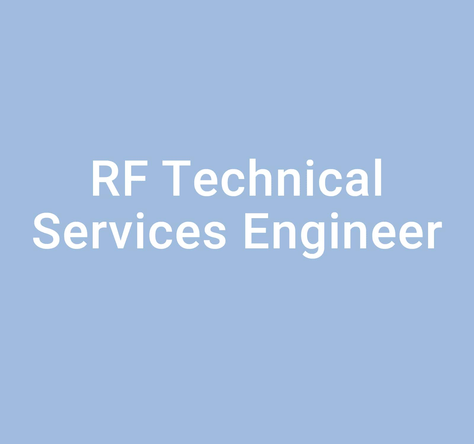 RF Technical Services Engineer: