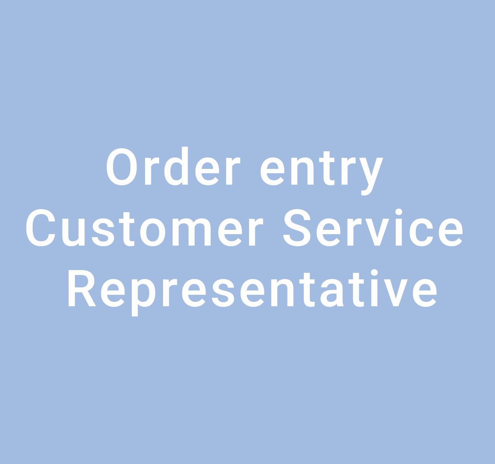 Order entry / Customer Service Representative